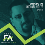 Episode 5: Michael Kitces (pt 1)