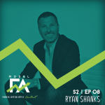 S2 EP08 Career Management  and Recruiting for Financial Advisors with Ryan Shanks