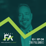 S3 EP08 Powering a Vision for an Ideal Advisory Practice with Jim Palumbo
